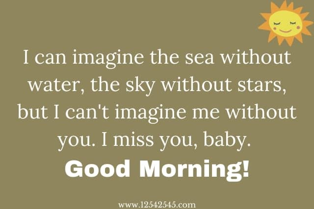 good morning baby, I miss you quotes